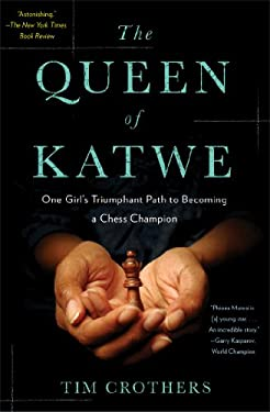 The Queen of Katwe: One Girl's Triumphant Path to Becoming a Chess Champion 9781451657821
