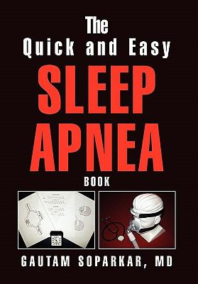 The Quick and Easy Sleep Apnea Book 9781453545850