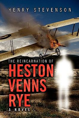 The Reincarnation of Heston Venns Rye 9781450027014