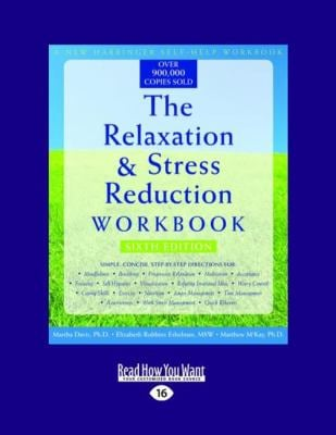 The Relaxation & Stress Reduction Workbook: Sixth Edition (Large Print 16pt)