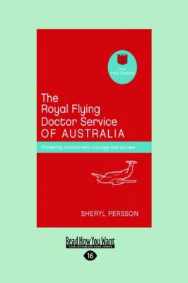 The Royal Flying Doctor Service of Australia (Large Print 16pt)