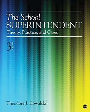 The School Superintendent: Theory, Practice, and Cases 9781452241081