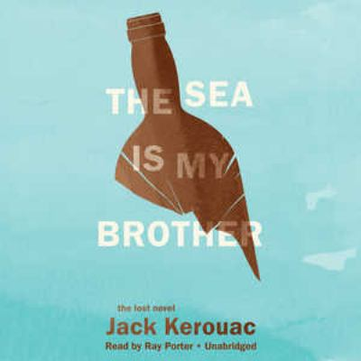 The Sea Is My Brother: The Lost Novel 9781455153251