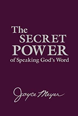 The Secret Power of Speaking God's Word 9781455506200