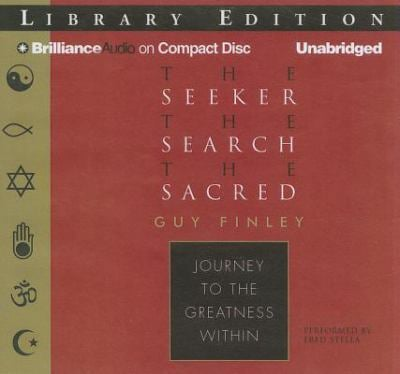 The Seeker, the Search, the Sacred: Journey to the Greatness Within 9781455875405