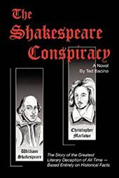 The Shakespeare Conspiracy - A Novel: The Story of the Greatest Literary Deception of All Time - Based Entirely on Historical Fact