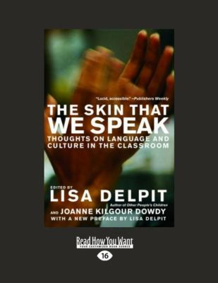 The Skin That We Speak: Thoughts on Language and Culture in the Classroom (Large Print 16pt)