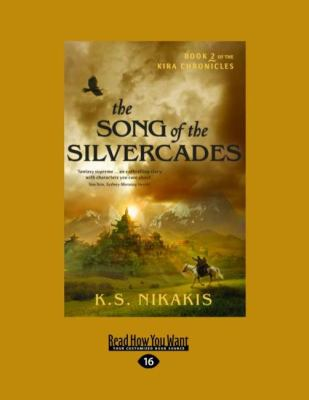 The Song of the Silvercades: Book 2 of the Kira Chronicles (Easyread Large Edition) 9781458746917