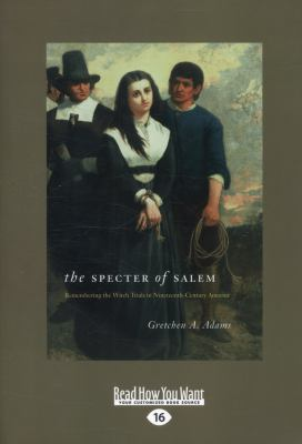 The Specter of Salem: Remembering the Witch Trials in Nineteenth-Century America (Large Print 16pt) 9781459605824