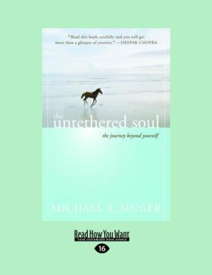 The Untethered Soul: The Journey Beyond Yourself (Easyread Large Edition)