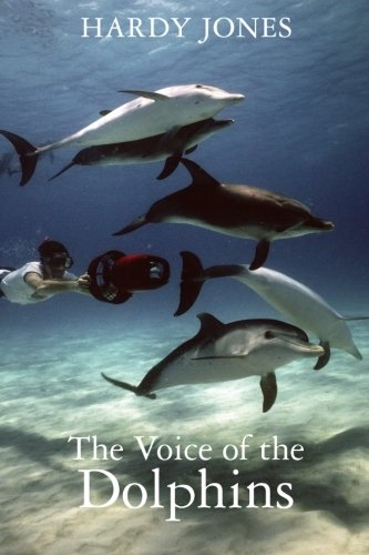 The Voice of the Dolphins 9781456377533