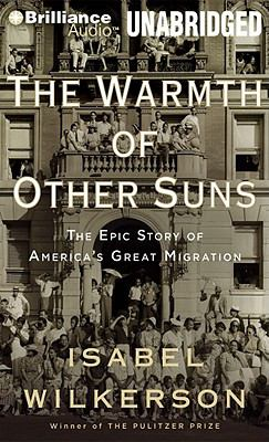 The Warmth of Other Suns: The Epic Story of America's Great Migration 9781455814237