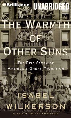 The Warmth of Other Suns: The Epic Story of America's Great Migration 9781455814213