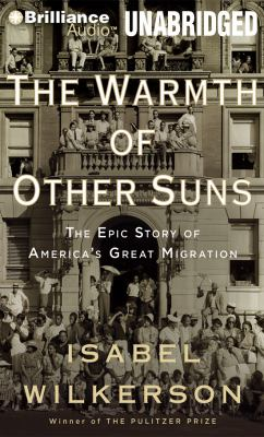 The Warmth of Other Suns: The Epic Story of America's Great Migration 9781455814220