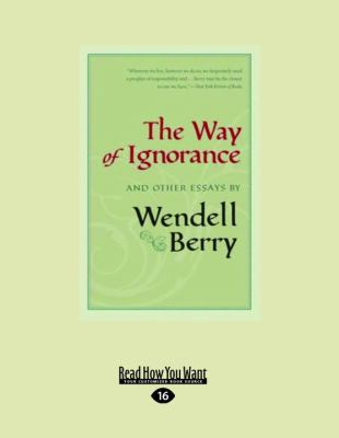 The Way of Ignorance: And Other Essays 9781458772497