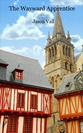 The Wayward Apprentice - Vail, Jason