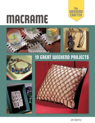 Macrame: 19 Great Weekend Projects 9781454701804