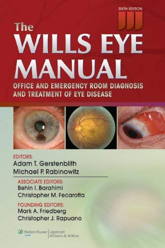 The Wills Eye Manual: Office and Emergency Room Diagnosis and Treatment of Eye Disease - 6th Edition