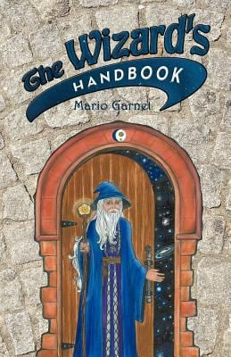 The Wizard's Handbook: How to Be a Wizard in the 21st Century 9781452536088