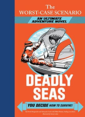 The Worst-Case Scenario: Deadly Seas: An Ultimate Adventure Novel 9781452109176