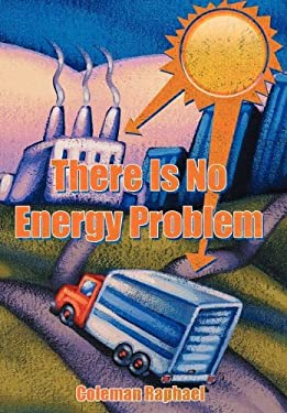 There Is No Energy Problem 9781456749668