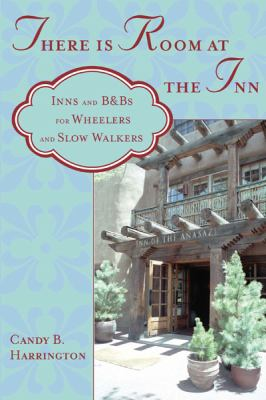 There Is Room at the Inn: Inns and B&bs for Wheelers and Slow Walkers (Large Print 16pt) 9781458753342