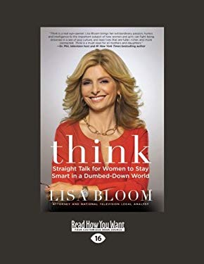 Think: Straight Talk for Women to Stay Smart in a Dumbed-Down World 9781459614598
