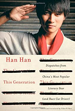 This Generation: Dispatches from China's Most Popular Literary Star (and Race Car Driver) 9781451660005