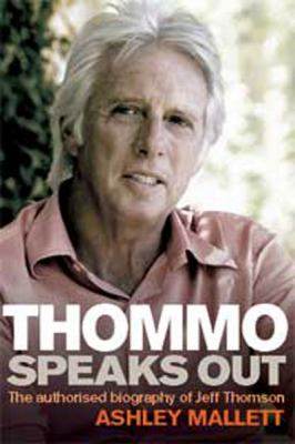 Thommo Speaks Out: The Authorised Biography of Jeff Thomson: The Authorised Biography of Jeff Thomson (Large Print 16pt) 9781459613416