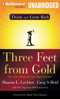 Three Feet from Gold: Turn Your Obstacles Into Opportunities 9781455816149