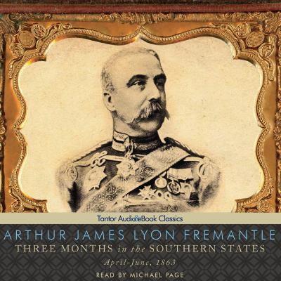 Three Months in the Southern States: April-June, 1863 9781452657141