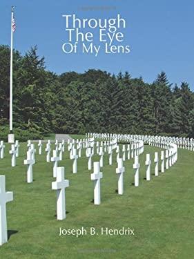 Through the Eye of My Lens 9781456769703