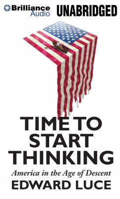 Time to Start Thinking: America in the Age of Descent 9781455898015