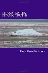 Titanic Myths, Titanic Truths 18054034