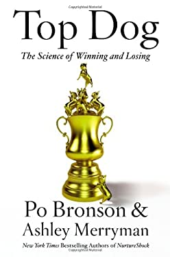Top Dog: The Science of Winning and Losing 9781455515158
