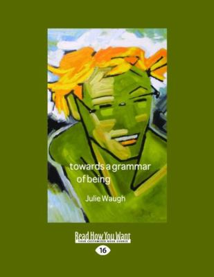 Towards a Grammar of Being (Large Print 16pt) 9781458723987