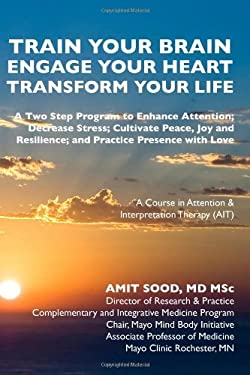 Train Your Brain...Engage Your Heart.. Transform Your Life: A Course in Attention and Interpretation Therapy (Ati) 9781452898056
