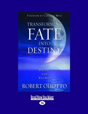 Transforming Fate Into Destiny (Large Print 16pt) 9781458752956