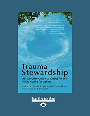 Trauma Stewardship: An Everyday Guide to Caring for Self While Caring for Others 9781458767967