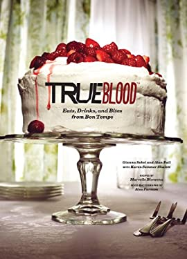 True Blood: Eats, Drinks, and Bites from Bon Temps 9781452110868
