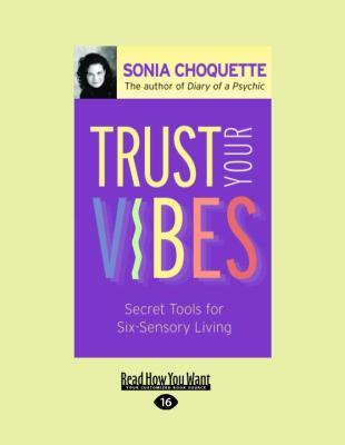 Trust Your Vibes: Secret Tools for Six-Sensory Living 9781458782083