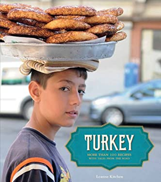 Turkey: More Than 100 Recipes, with Tales from the Road 9781452107707