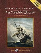 Two Years Before the Mast: A Personal Narrative of Life at Sea 9781452600314