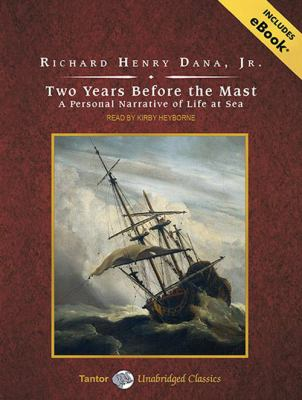 Two Years Before the Mast: A Personal Narrative of Life at Sea 9781452650319