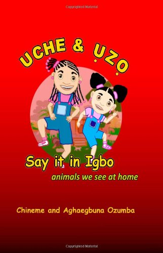Uche & Uzo Say It in Igbo 9781453774236