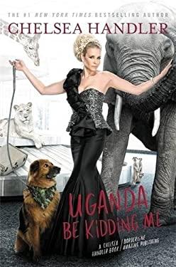 Uganda Be Kidding Me