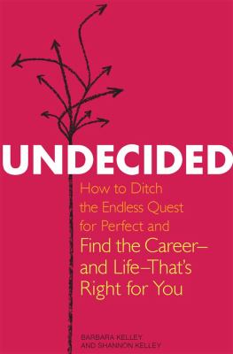Undecided: How to Ditch the Endless Quest for Perfect and Find the Career?and Life?that's Right for You (Large Print 16pt) 9781459619333