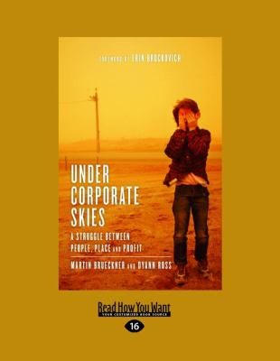 Under Corporate Skies: A Struggle Between People, Place and Profit 9781458719492