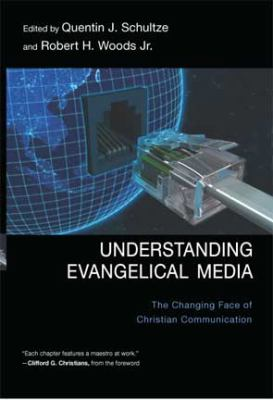 Understanding Evangelical Media: The Changing Face of Christian Communication (Large Print 16pt) 9781458755315