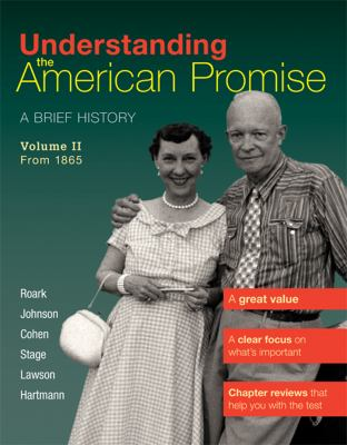 Understanding the American Promise, Volume 2: From 1865: A Brief History of the United States 9781457608483